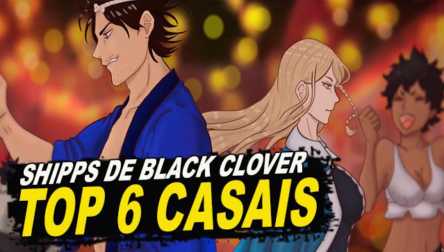 TOP 6 SHIPPS DE CASAIS BLACK CLOVER! República do Anime