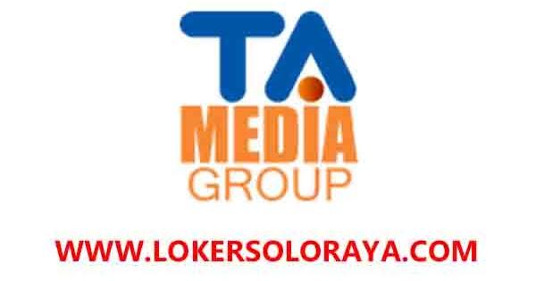 Lowongan Kerja di TA Media Group Solo Terbaru Juli 2020 - Portal ...
