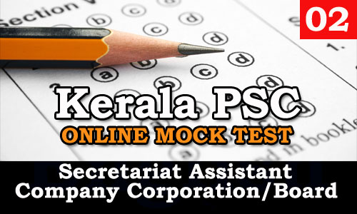 Mock Test - 2 | Secretariat Assistant | Company | Corporation | Board Assistant | Kerala PSC GK