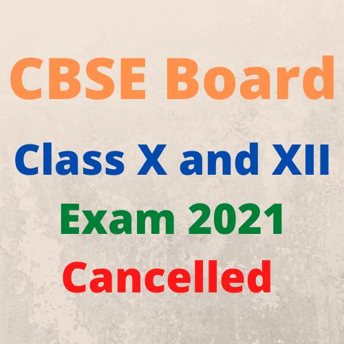 CBSE Board Class XII Examination 2021 Cancelled Notice- सीबीएसई बोर्ड  बारहवीं परीक्षा 2021 रद्द सूचना