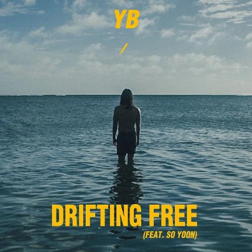 YB – Drifting Free (Feat. SO YOON) – Single