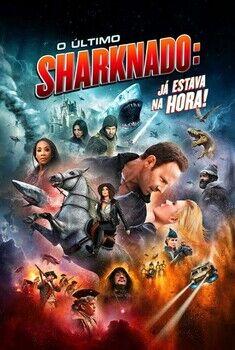 O Último Sharknado: Já Estava na Hora Torrent - BluRay 720p/1080p Dual Áudio