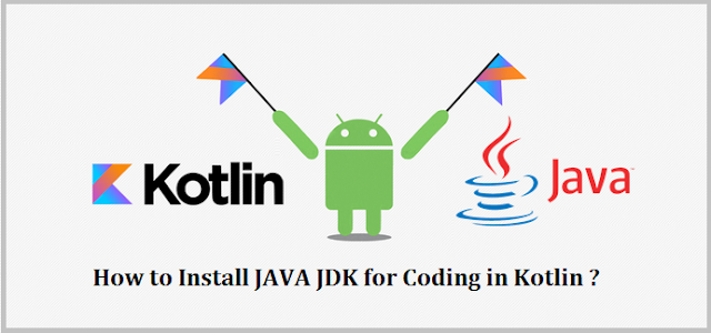 How to Install JAVA JDK for Coding in Kotlin, Setup Kotlin on Windows