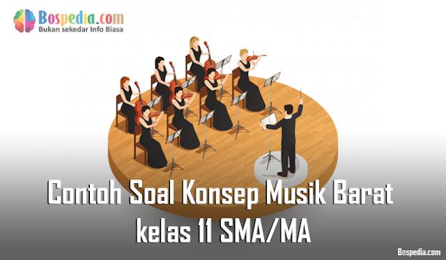 Contoh Soal Konsep Musik Barat kelas 11 SMA/MA