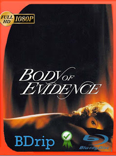 Body Of Evidence (1993) BDRIP 1080p Latino [GoogleDrive] SilvestreHD