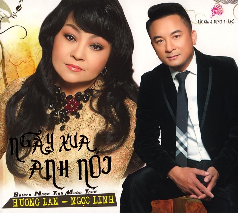 Hương Lan CD - Hương Lan, Ngọc Linh - Ngày Xưa Anh Nói (NRG)