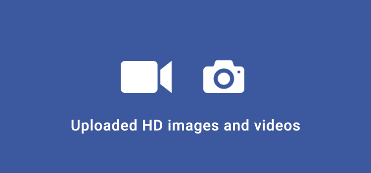 How to uploaded HD images and videos on Facebook