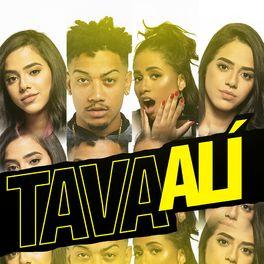 Baixar Tava Ali - MC Loma e As Gêmeas Lacração feat. Bevíck Mp3
