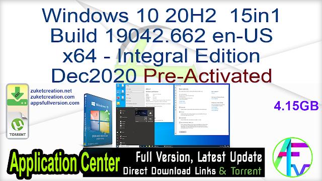 Windows 10 20H2 15in1 Build 19042.662 en-US x64 – Integral Edition Dec2020 Pre-Activated