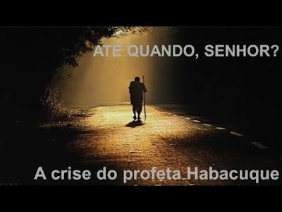 ENTENDENDO O LIVRO DE HABACUQUE.