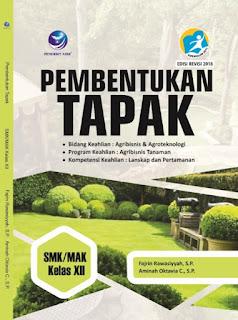 Pembentukan Tapak, Bidang Keahlian: Agribisnis Dan Agroteknologi, Program Keahlian: Agribisnis Tanaman, Kompetensi Keahlian: Lanskap Dan Pertamanan SMK/MAK Kelas XII