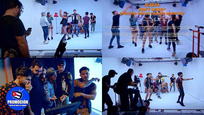 Alabao - ¨Don't worry¨ - Videoclip - Director: Carlos Eduardo Maristany. Portal Del Vídeo Clip Cubano. Música Cubana. Cuba.
