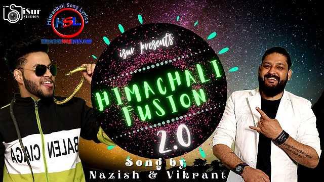 Himachali Fusion 2 Song Lyrics - Nazish & Vikrant : हिमाचली फ्यूजन 2