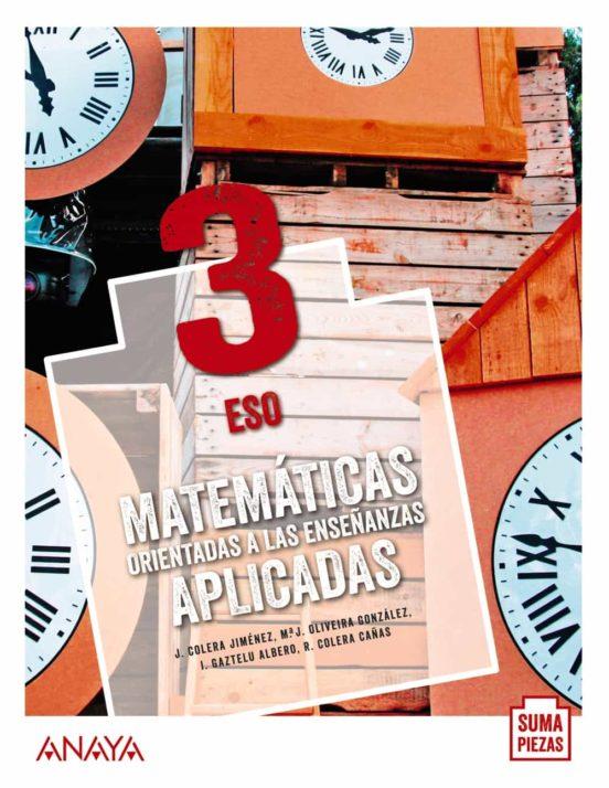 Libro Matemáticas Orientadas a las Enseñanzas Aplicadas 3º ESO Anaya Proyecto Suma Piezas