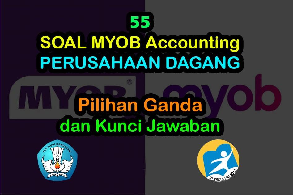 55 Soal Myob Perusahaan Dagang Pilihan Ganda Jawaban Muttaqin Id