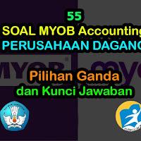 55 Soal MYOB Perusahaan Dagang Pilihan Ganda + Jawaban