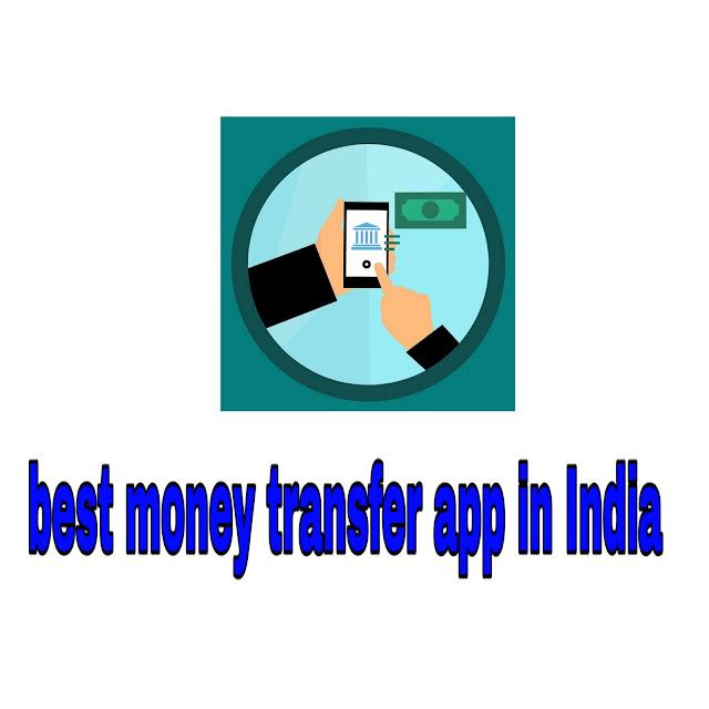 best money transfer app in India