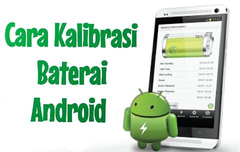 3 Cara Kalibrasi Baterai Hp Android Yang Benar Dan Terbukti Ampuh