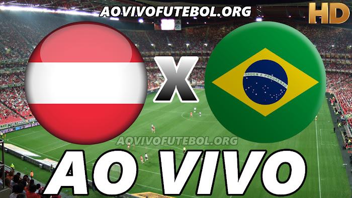 Assistir Áustria x Brasil Ao Vivo Online Grátis