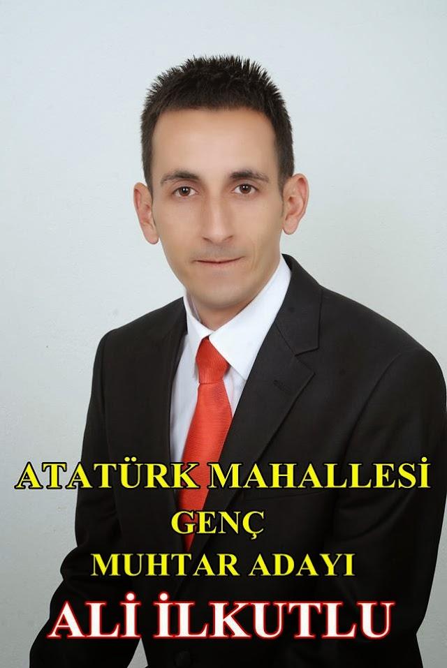 Atatürk Mahallesi Muhtar Adayı Ali İlkutluyu tanıyalım
