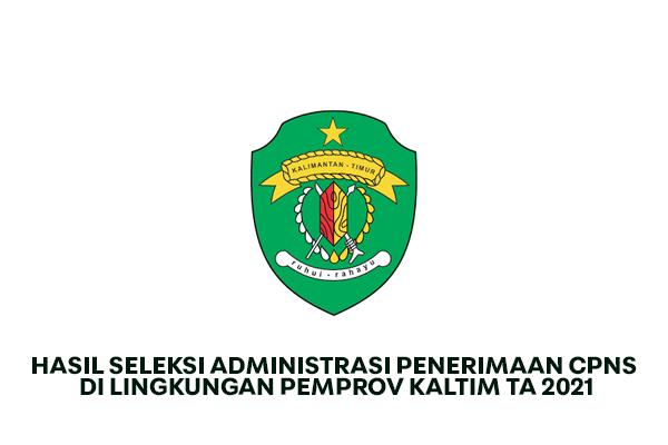 Hasil Seleksi Administrasi Penerimaan CPNS di lingkungan Pemprov Kaltim TA 2021 Hasil Seleksi Administrasi Penerimaan CPNS di lingkungan Pemprov Kaltim TA 2021