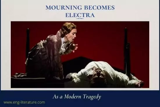 Neill's Mourning Becomes Electra as a Modern Tragedy
