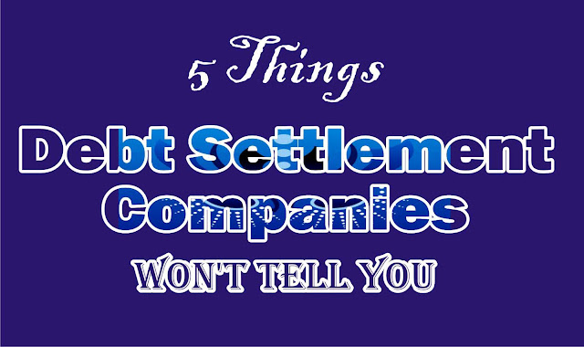 Important Things Debt Settlement Companies Won't Tell You