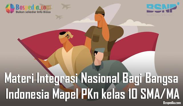 Materi Integrasi Nasional Bagi Bangsa Indonesia Mapel PKn kelas 10 SMA/MA