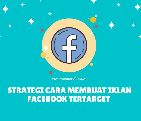 Strategi Cara Membuat Iklan Facebook Tertarget