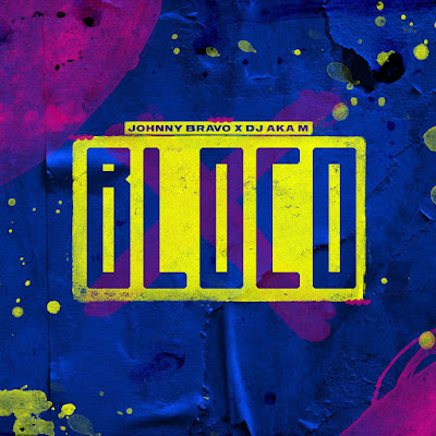 Johnny Bravo & DJ Aka M - Bloco (Afro House) 2020
