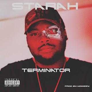MUSIC: Starah - Terminator (Prod . Mowizzy) | @Starahofficial