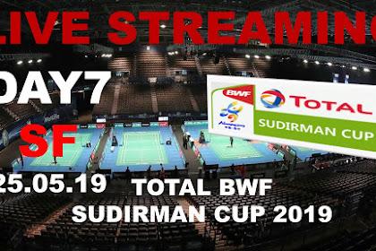 Live Streaming TOTAL BWF SUDIRMAN CUP 2019 #Semi Final