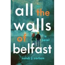 https://www.goodreads.com/book/show/40411034-all-the-walls-of-belfast
