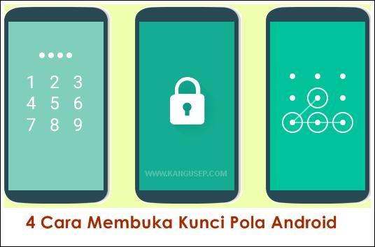 4 Cara Membuka Kunci Pola Android Kang Usep