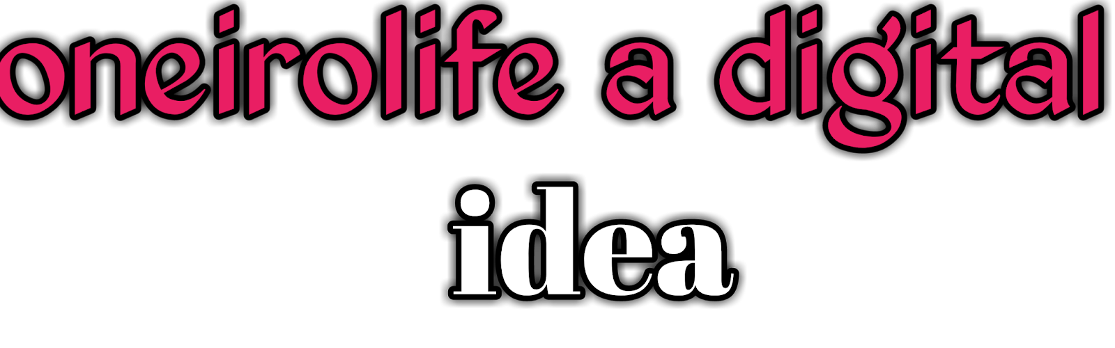 Oneirolife a digital idea