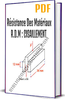 Résistance Des Matériaux R.D.M : CISAILLEMENT PDF, Définitions CISAILLEMENT,Définitions Hypothèses, Réciprocité, Distorsion , Module de cisaillement , Condition de résistance, Exercice