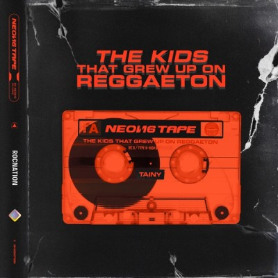 Tainy - NEON16 TAPE THE KIDS THAT GREW UP ON REGGAETON (2020) - Album Download, Itunes Cover, Official Cover, Album CD Cover Art, Tracklist, 320KBPS, Zip album