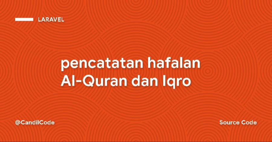 pencatatan hafalan Al-Quran dan Iqro