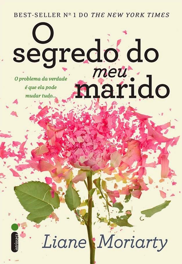 http://conjuntodaobra.blogspot.com.br/2014/05/o-segredo-do-meu-marido-liane-moriarty.html
