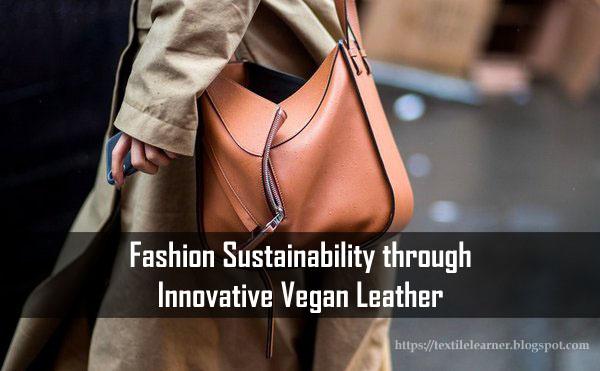 Fashion Sustainability through Vegan Leather