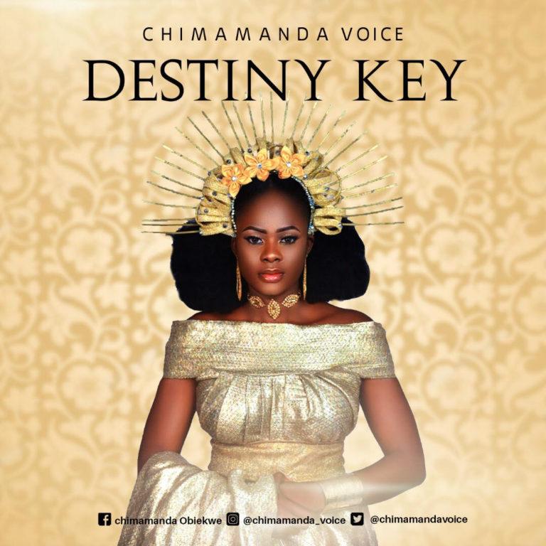 Download Mp3 Destiny Key by Chimamanda Voice Nigeria gospel artist