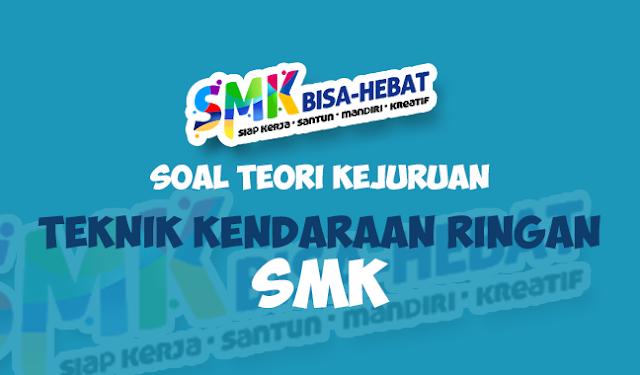 Soal UNBK Teori Kejuruan TKR SMK