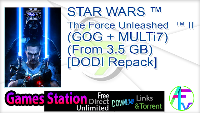 STAR WARS ™ – The Force Unleashed ™ II (GOG + MULTi7) (From 3.5 GB) – [DODI Repack]