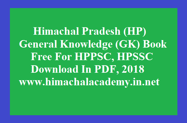 Himachal Pradesh (HP), General Knowledge (GK) Book Free For HPPSC, HPSSC,  Examination 2018, Download