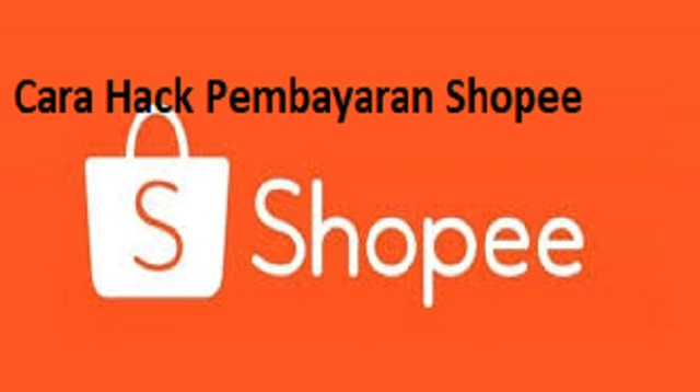 Cara Hack Pembayaran Shopee