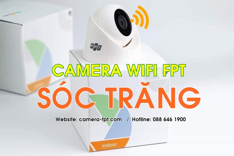FPT Sóc Trăng - Khuyến mãi lắp Camera Wifi chỉ từ 44.000