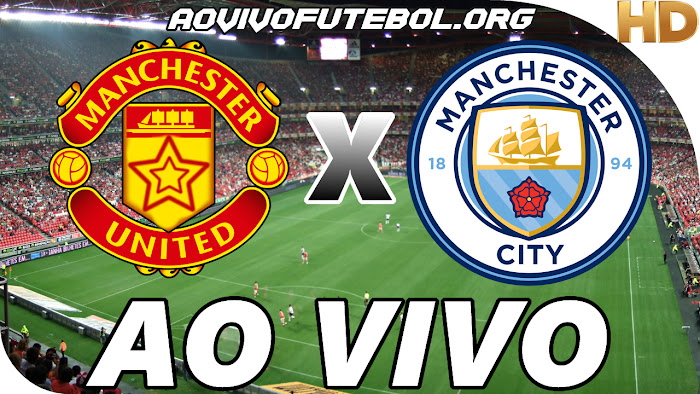 Assistir Manchester United x Manchester City Ao Vivo