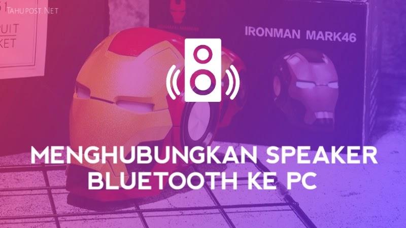 Cara Menghubungkan Speaker Bluetooth ke Laptop