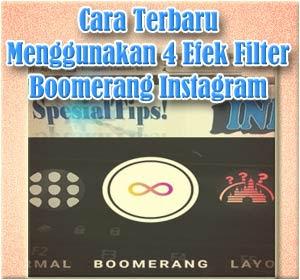 Cara Terbaru Menggunakan 4 Efek Filter Boomerang Instagram