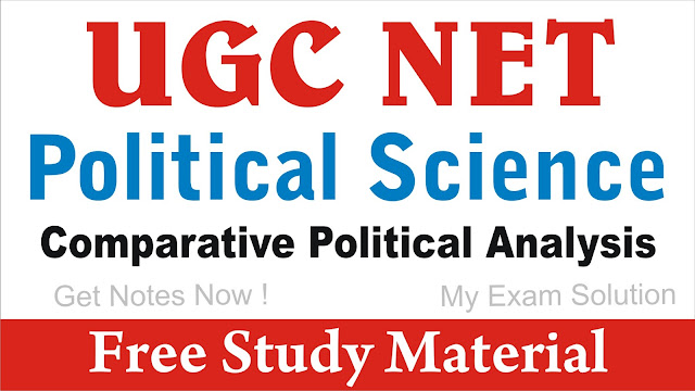 Comparative Political Analysis; Comparative Political Analysis for UGC NET ; UGC NET